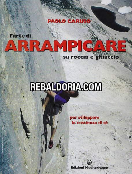 Caruso_8664-larte-di-arrampicare-su-roccia-e-ghiaccio-per-sviluppare-la-coscienza-di-se-paolo-caruso-mediterranee_big